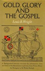 Slogan Gold, Glory and Gospel menjadi doktrin penjajah Barat di dalam menyebarkan agama Kristian kepada penduduk tempatan
