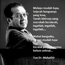 Nasihat Tun Mahathir tentang kelemahan bangsa Melayu perlulah dijadikan pedoman hidup. Jangan kita leka dan alpa untuk terus lupa siapa kita dan tanggungjawab kita